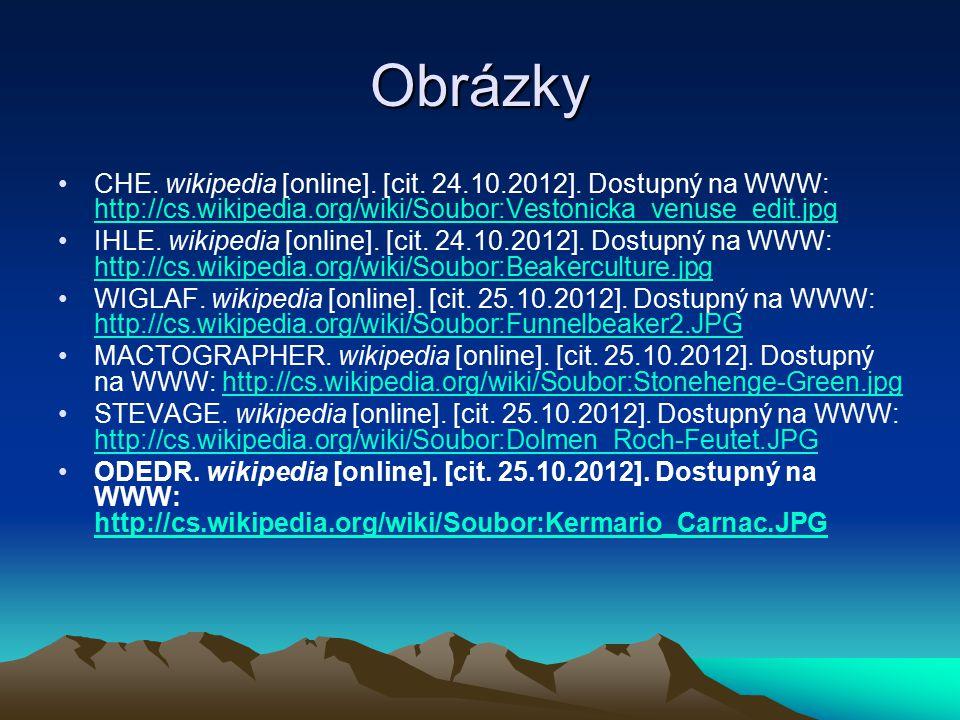 Obrázky CHE. wikipedia [online]. [cit. 24.10.2012]. Dostupný na WWW: http://cs.wikipedia.org/wiki/Soubor:Vestonicka_venuse_edit.jpg.